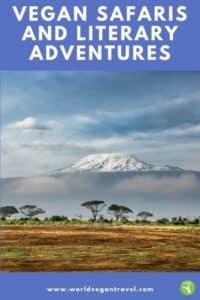 Bucket-List AFRICA - Vegan safaris and literary adventures